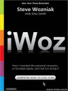 iWoz: Computer Geek to Cult Icon: Getting to the Core of Apple's Inventor (MP3 Book) - Steve Wozniak, Gina Smith