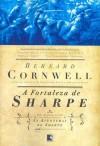A Fortaleza de Sharpe (As Aventuras de Sharpe, #3) - Bernard Cornwell