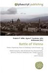 Battle of Vienna - Frederic P. Miller, Agnes F. Vandome, John McBrewster