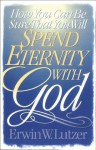 How You Can Be Sure That You Will Spend Eternity With God: Two Book Set - Erwin W. Lutzer
