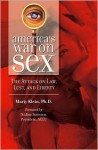 America's War on Sex: The Attack on Law, Lust and Liberty - Marty Klein, Nadine Strossen