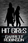 Hit Girls - Garrett Robinson