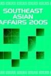 Southeast Asian Affairs 2005 - Chin Kin Wah, Daljit Singh