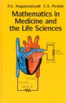 Mathematics in Medicine and the Life Sciences - Frank C. Hoppensteadt, Charles S. Peskin, Jerrold E. Marsden, Lawrence Sirovich, Martin Golubitsky, W. Jager, Fritz John
