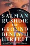 The Ground Beneath Her Feet: A Novel - Salman Rushdie