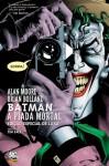 Batman: A Piada Mortal - Alan Moore, Brian Bolland