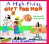 A High-Fiving Gift for Mom - Judy Bradbury