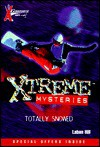 X Games Xtreme Mysteries: Total Whiteout - Book #8 - Laban Carrick Hill