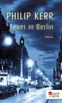 Feuer in Berlin: Ein Fall für Bernhard Gunther (German Edition) - Philip Kerr, Hans J. Schütz
