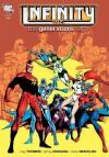 Infinity Inc.: The Generations Saga, Vol. 1 - Roy Thomas, Dann Thomas, Jerry Ordway, Mik Machlan, Tony DeZuniga, Don Newton, Todd McFarlane