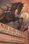 More Scary Stories to Tell in the Dark - Alvin Schwartz, Brett Helquist