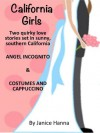 California Girls: Two California-themed love stories (Angel Incognito & Costumes and Cappuccino) - Janice Hanna
