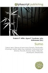 Sumo - Frederic P. Miller, Agnes F. Vandome, John McBrewster