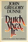 Dutch Shea, JR - John Gregory Dunne
