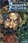 Yuggoth Cultures and Other Growths - Alan Moore, Jacen Burrows, Juan José Ryp, Alan David Doane