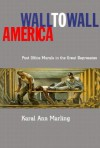 Wall To Wall America: Post Office Murals in the Great Depression - Karal Ann Marling, Marling, Karl Marling, Karl