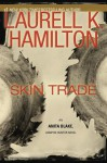 Skin Trade (Anita Blake, Vampire Hunter, #17) - Laurell K. Hamilton, Kimberly Alexis