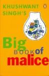 Khushwant Singh's Big Book of Malice - Khushwant Singh