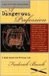 A Dangerous Profession: A Book About the Writing Life - Frederick Busch