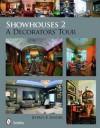 Showhouses 2: A Decorators' Tour - Jeffrey B. Snyder