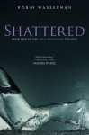 Shattered (Cold Awakening) - Robin Wasserman