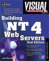 Visual Developer Building Nt 4 Web Servers, 2nd Edition: Support The Web And Corporate Intranets With Windows Nt 4's New Features - Jeff Bankston