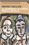 Il sorriso ai piedi della scala - Henry Miller, Valerio Riva