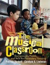 The Musical Classroom: Backgrounds, Models, And Skills For Elementary Teaching - Patricia Hackett, Carolyn A. Lindeman