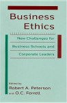 Business Ethics: New Challenges for Business Schools and Corporate Leaders - Robert A. Peterson, O.C. Ferrell
