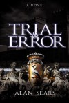 Trial and Error - Alan Sears
