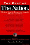 The Best of The Nation: Selections from the Independent Magazine of Politics and Culture - Victor S. Navasky, Gore Vidal