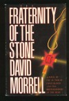 The Fraternity Of The Stone - David Morrell