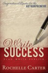 Write Success: Inspirational Quotes for the Authorpreneur - Rochelle Carter
