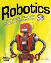 Robotics: Discover the Science and Technology of the Future with 25 Projects - Kathy Ceceri, Sam Carbaugh