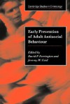 Early Prevention of Adult Antisocial Behaviour - David P. Farrington