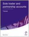Sole Trader And Partnership Accounts Tutorial (Aat Accounting Level 2 Certificate In Accounting) - David A. Cox