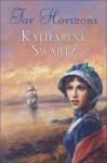 Far Horizons - Katharine Swartz