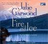 Fire and Ice (Buchanan #7) - Julie Garwood, Rebecca Lowman