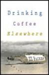 Drinking Coffee Elsewhere - Z.Z. Packer