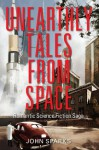 Unearthly Tales From Space: Romantic Science Fiction Saga - John Sparks