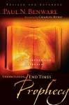 Understanding End Times Prophecy: A Comprehensive Approach - Paul Benware, Benware, Charles C. Ryrie