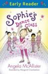 Sophie's Dance Class (Early Reader) - Angela McAllister, Margaret Chamberlain
