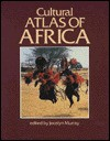 Cultural Atlas Of Africa - Jocelyn Murray