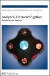 Analytical Ultracentrifugation: Techniques and Methods - David Scott, David J. Scott, S.E. Harding, David Scott, Steve E Harding, Z Aziz, J Behlke
