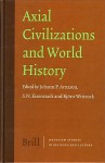 Axial Civilizations And World History (Jerusalem Studies In Religion And Culture) - Johann Pall Arnason, Björn Wittrock