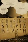 Chasing Sylvia Beach - Cynthia Morris