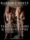 Temples, Tombs & Hieroglyphs: A Popular History of Ancient Egypt - Barbara Mertz, Lorna Raver