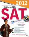 McGraw-Hill's SAT with CD-ROM, 2012 Edition (Mcgraw Hill's Sat (Book & CD Rom)) - Christopher Black, Mark Anestis