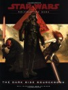 The Dark Side Sourcebook (Star Wars Roleplaying Game) - Bill Slavicsek, J.D. Wiker