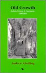 Old Growth: Selected Poems & Notebooks 1986-1994 - Andrew Schelling
